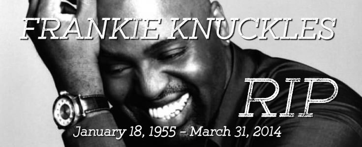 Frankie Knuckles - Rest in Peace